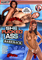She Fucked My Ass Bareback 4