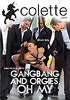 Gangbangs And Orgies, Oh My