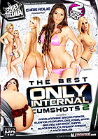 The Best Only Internal Cumshots 2 - 2 Disc Set