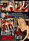 Dominique's Fuck Academy - Bizarre & perverse Party