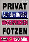 Privat-Fotzen auf der Strasse angesprochen