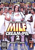 Worlds Biggest Milf Cream Pie 2 by White Ghetto Films