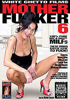 Mother Fucker 6 by White Ghetto Films