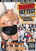 Worlds Biggest Fattest Cream Pie Gangbang by White Ghetto Films