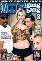 MILF Gang Bang 2 by White Ghetto Films