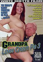 Grandpa Loves Cream Pie 3 by White Ghetto Films