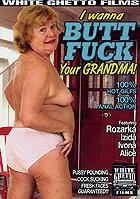 I Wanna Butt Fuck Your Grandma by White Ghetto Films