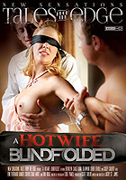 A Hotwife Blindfolded DVD