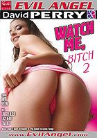 Watch Me Bitch 2