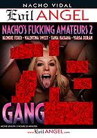 Nachos Fucking Amateurs 2 Gangbangs DVD