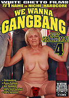 We Wanna Gangbang Your Grandma 4 by White Ghetto Films