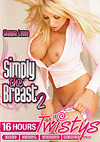 Simply The Breast 2 - 4 Disc Set - 16h