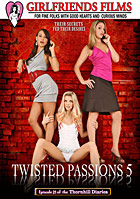 Twisted Passions 5 by Girlfriends Films