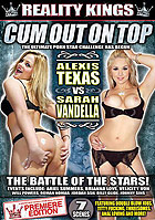 Cum Out On Top  Alexis Texas vs Sarah Vandella DVD