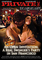 Private Independent - A Real Swingers Party In San Francisco
