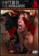 Bound Gangbangs A Groupie In Her First Gangbang Ev DVD