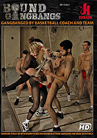 Bound Gangbangs Gangbanged By Basketball Coach And DVD