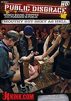 Public Disgrace Mouthy But Sexy As Hell DVD